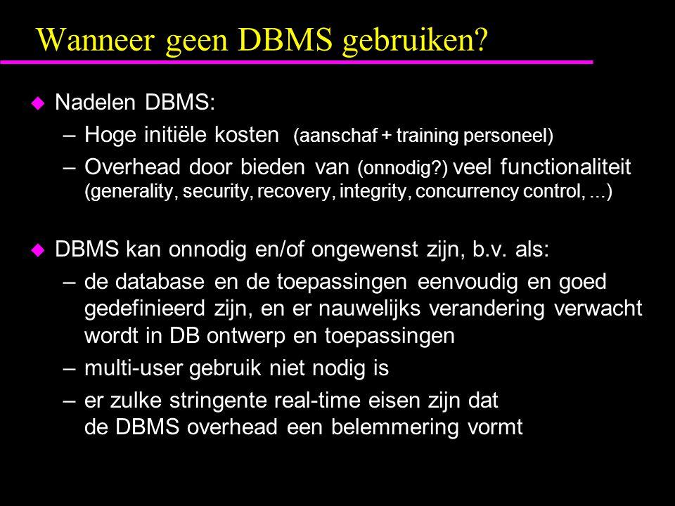 Wanneer geen DBMS gebruiken.