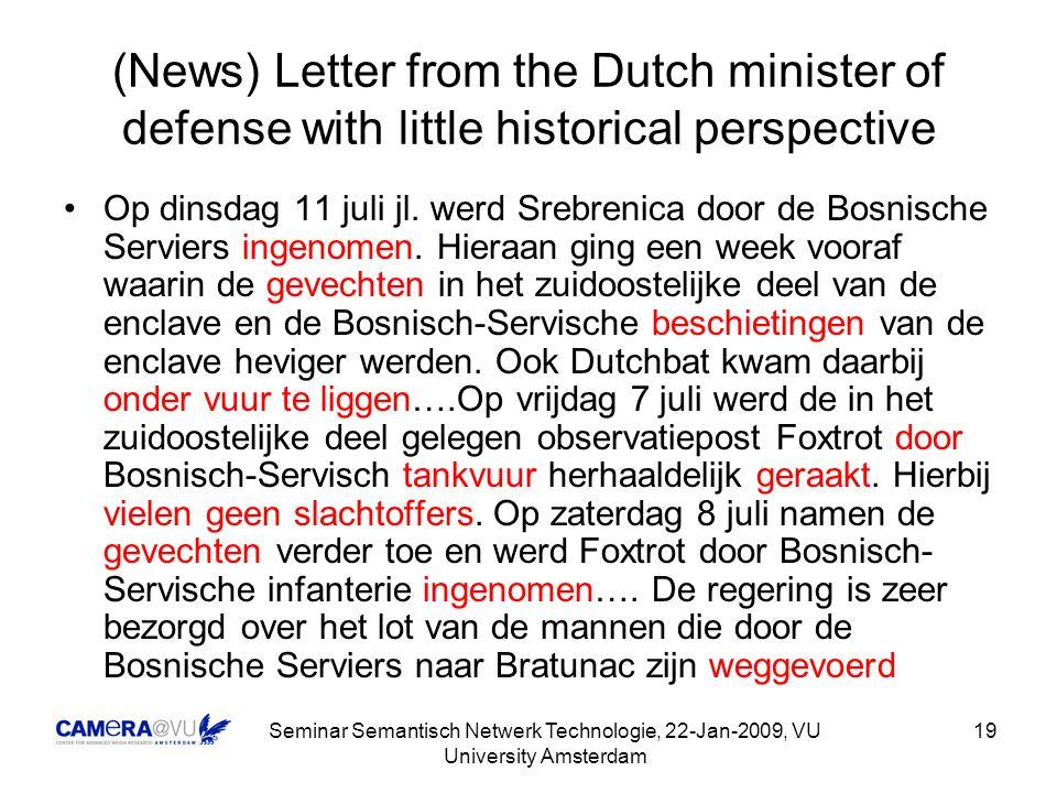 Seminar Semantisch Netwerk Technologie, 22-Jan-2009, VU University Amsterdam 19 Op dinsdag 11 juli jl.