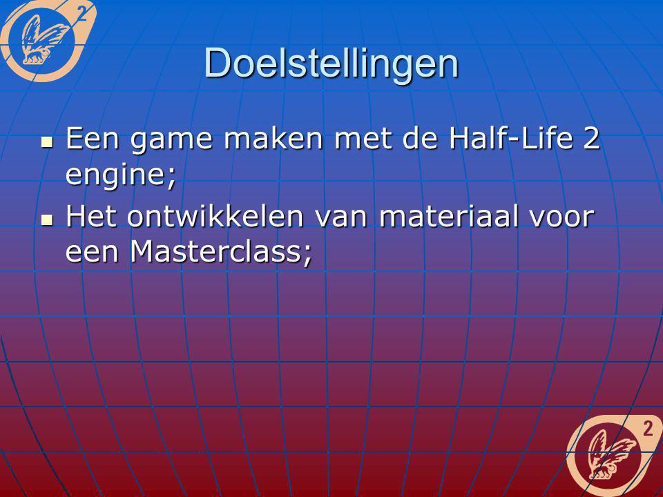 Doelstellingen Een game maken met de Half-Life 2 engine; Een game maken met de Half-Life 2 engine; Het ontwikkelen van materiaal voor een Masterclass;