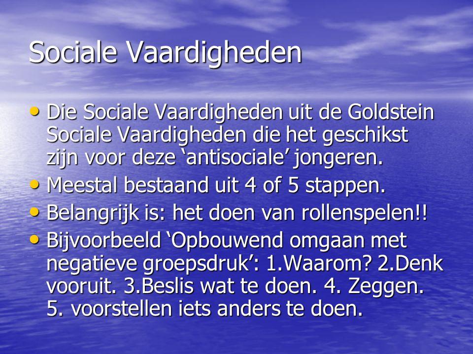 Sociale Vaardigheden Die Sociale Vaardigheden uit de Goldstein Sociale Vaardigheden die het geschikst zijn voor deze 'antisociale' jongeren. Die Socia