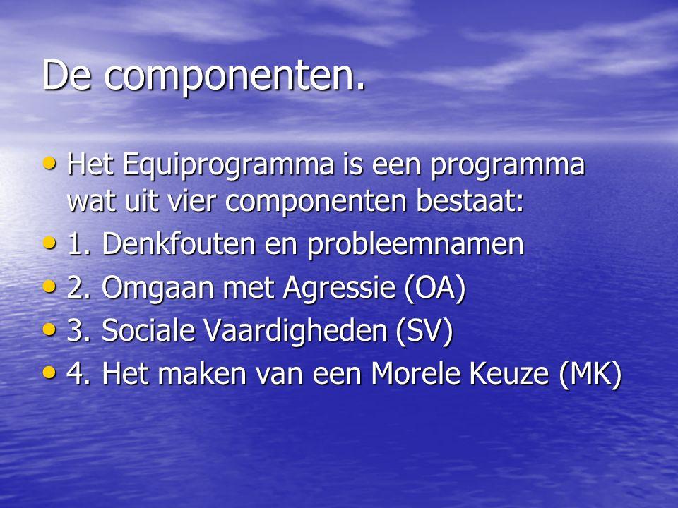 De componenten. Het Equiprogramma is een programma wat uit vier componenten bestaat: Het Equiprogramma is een programma wat uit vier componenten besta