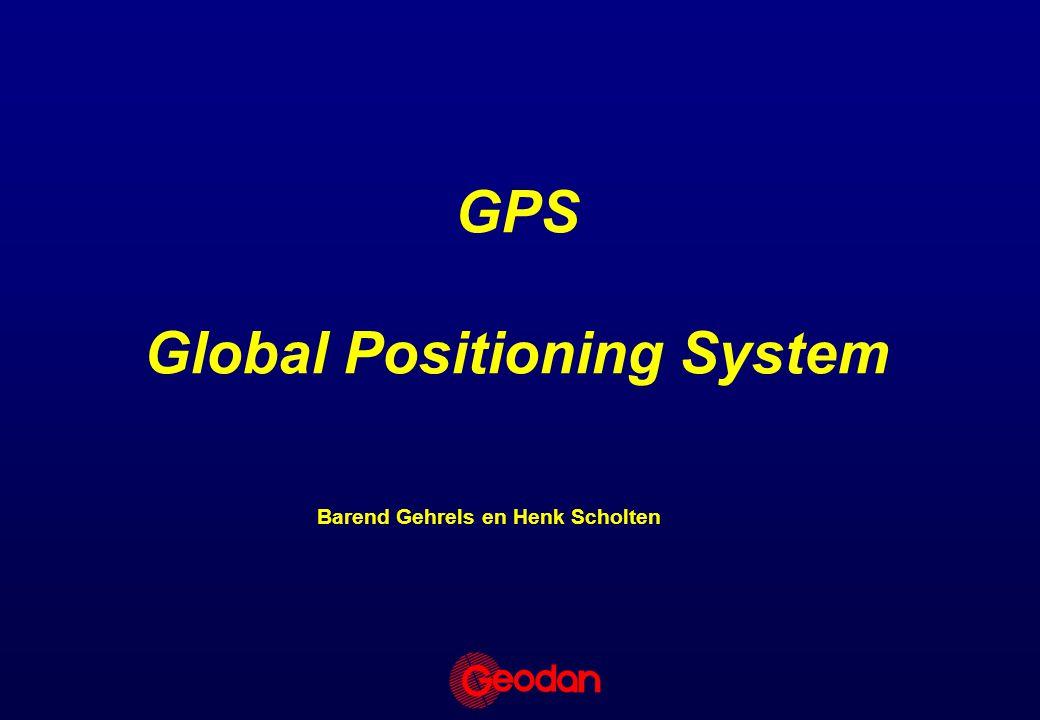 GPS Global Positioning System Barend Gehrels en Henk Scholten