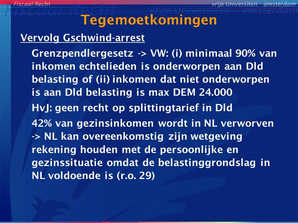 Tegemoetkomingen Vervolg Gschwind-arrest Grenzpendlergesetz -> VW: (i) minimaal 90% van inkomen echtelieden is onderworpen aan Dld belasting of (ii) i
