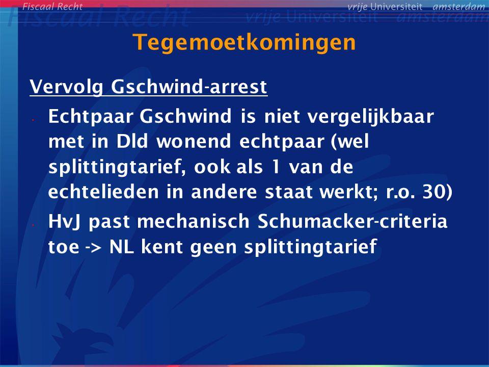 Tegemoetkomingen Vervolg Gschwind-arrest Echtpaar Gschwind is niet vergelijkbaar met in Dld wonend echtpaar (wel splittingtarief, ook als 1 van de ech