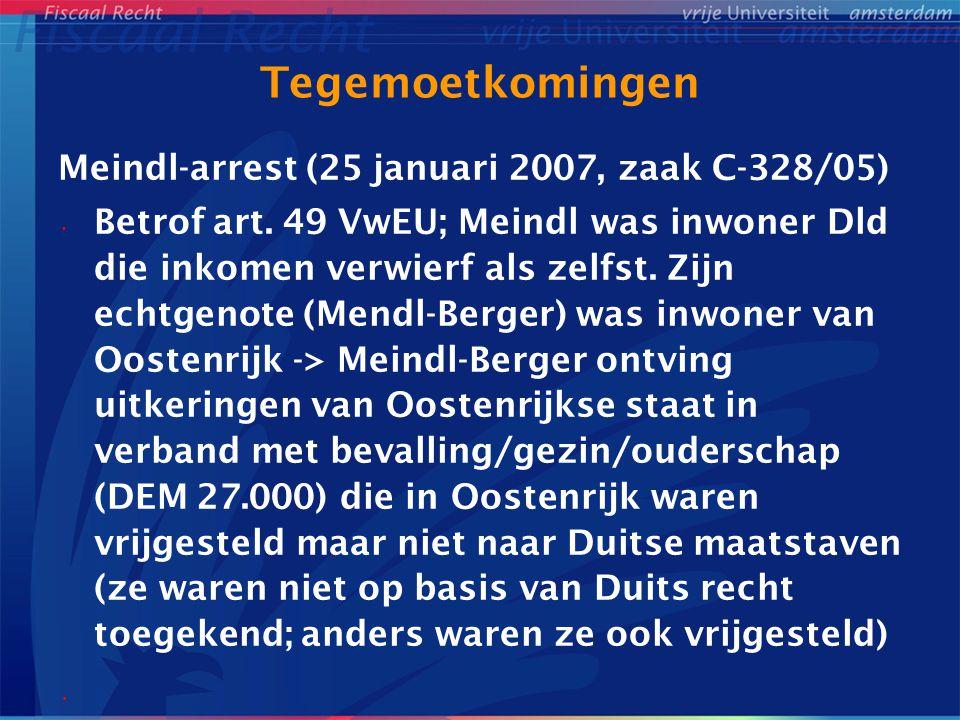 Tegemoetkomingen Meindl-arrest (25 januari 2007, zaak C-328/05) Betrof art. 49 VwEU; Meindl was inwoner Dld die inkomen verwierf als zelfst. Zijn echt