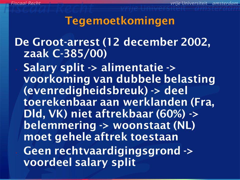 Tegemoetkomingen De Groot-arrest (12 december 2002, zaak C-385/00) Salary split -> alimentatie -> voorkoming van dubbele belasting (evenredigheidsbreu