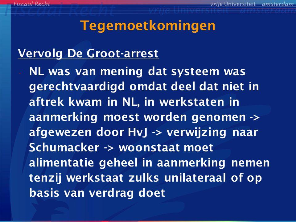 Tegemoetkomingen Vervolg De Groot-arrest NL was van mening dat systeem was gerechtvaardigd omdat deel dat niet in aftrek kwam in NL, in werkstaten in