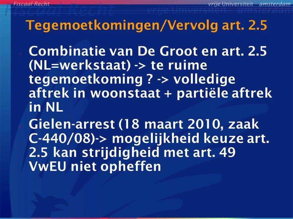 Tegemoetkomingen/Vervolg art. 2.5 Combinatie van De Groot en art. 2.5 (NL=werkstaat) -> te ruime tegemoetkoming ? -> volledige aftrek in woonstaat + p