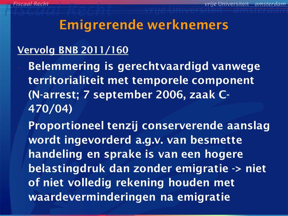 Emigrerende werknemers Vervolg BNB 2011/160 Belemmering is gerechtvaardigd vanwege territorialiteit met temporele component (N-arrest; 7 september 200