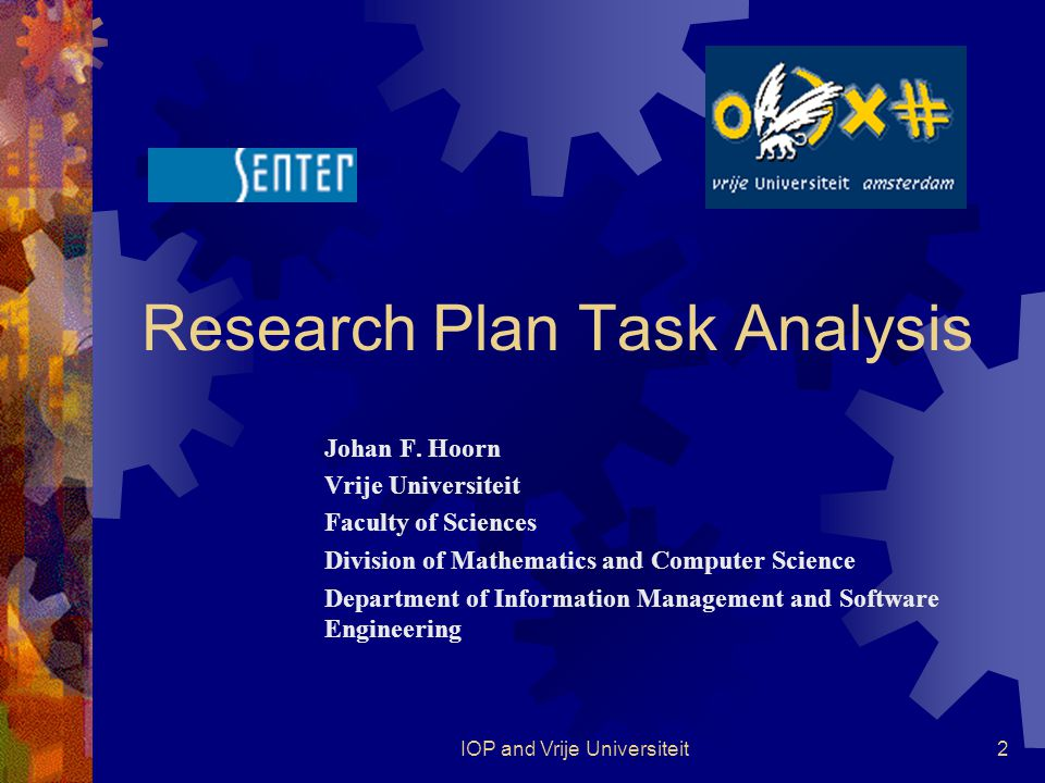 IOP and Vrije Universiteit3 Contents  Status  Project aims  Methods  Planning  Questions