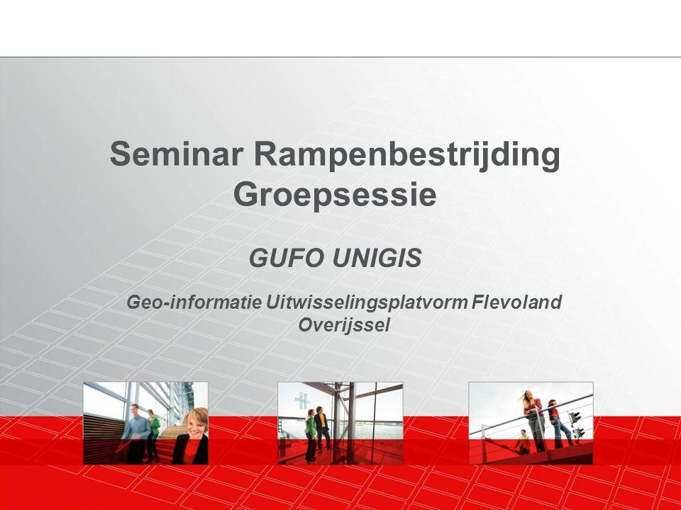GUFO UNIGIS Seminar Rampenbestrijding Groepsessie Geo-informatie Uitwisselingsplatvorm Flevoland Overijssel