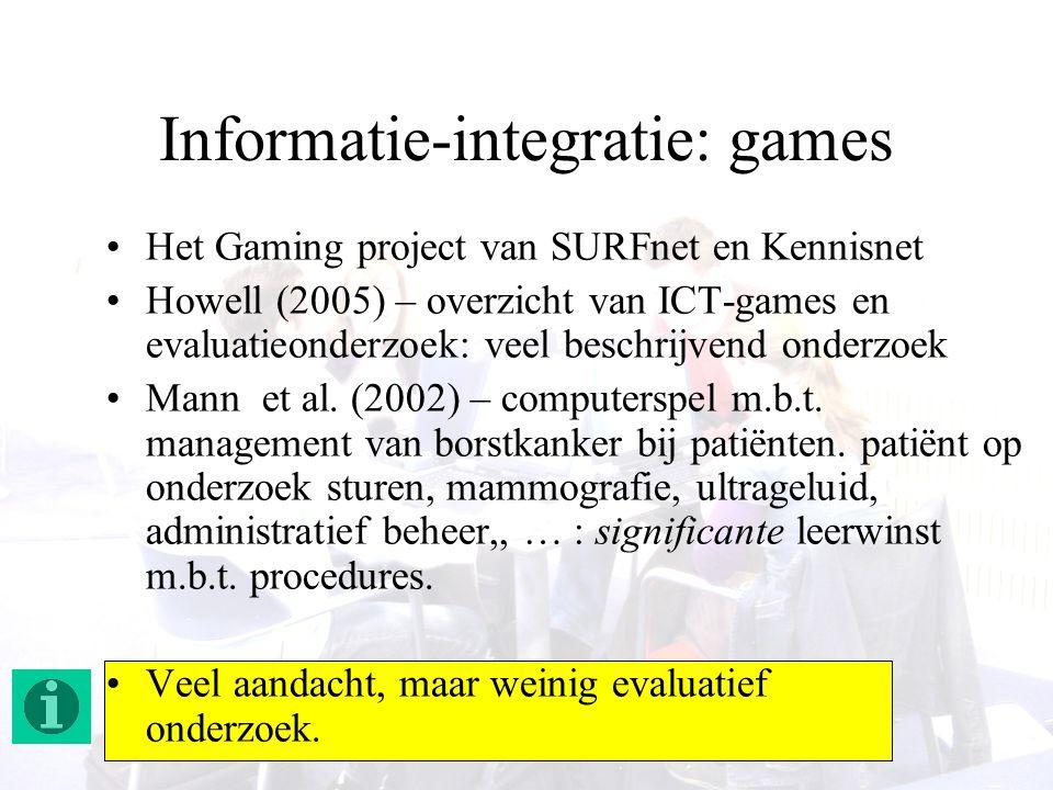 46 Informatie-integratie: games Het Gaming project van SURFnet en Kennisnet Howell (2005) – overzicht van ICT-games en evaluatieonderzoek: veel beschr