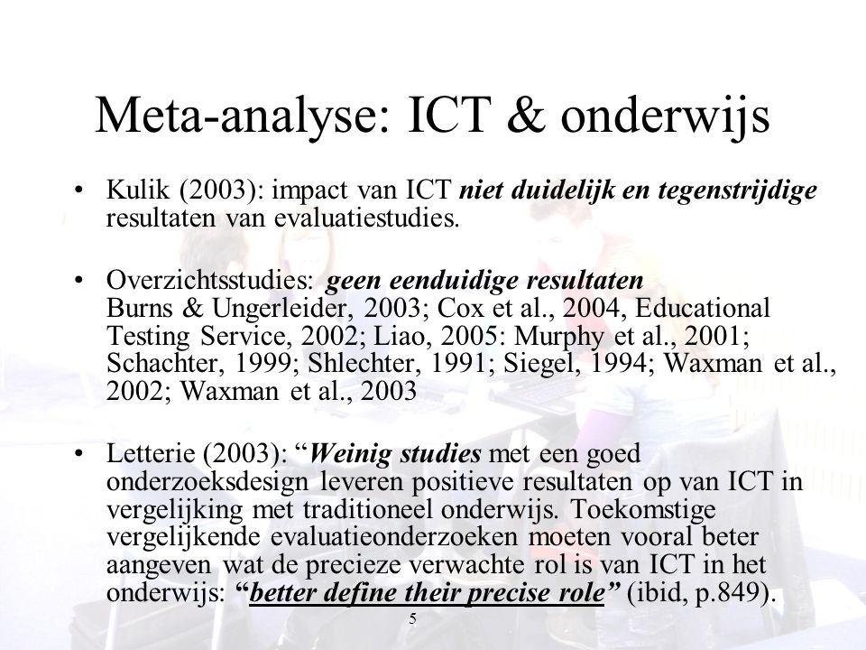 6 Meta-analysis Letterie (2003): –Discussie over de kwaliteit van het uitgevoerde onderzoek Is het überhaupt mogelijk om tot een ultiem antwoord te komen over de waarde van ICT in het onderwijs.