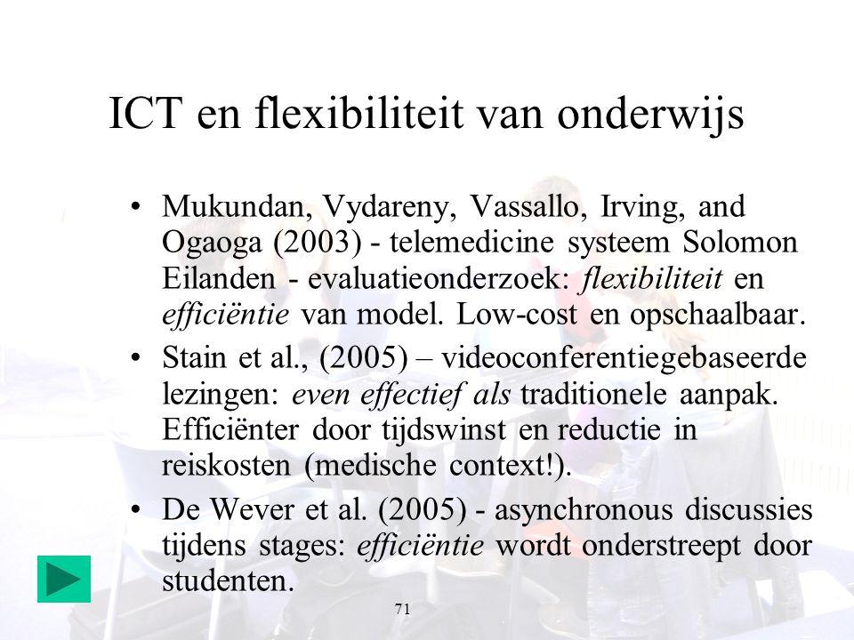 71 ICT en flexibiliteit van onderwijs Mukundan, Vydareny, Vassallo, Irving, and Ogaoga (2003) - telemedicine systeem Solomon Eilanden - evaluatieonder