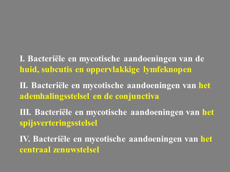 I. Bacteriële en mycotische aandoeningen van de huid, subcutis en oppervlakkige lymfeknopen II. Bacteriële en mycotische aandoeningen van het ademhali