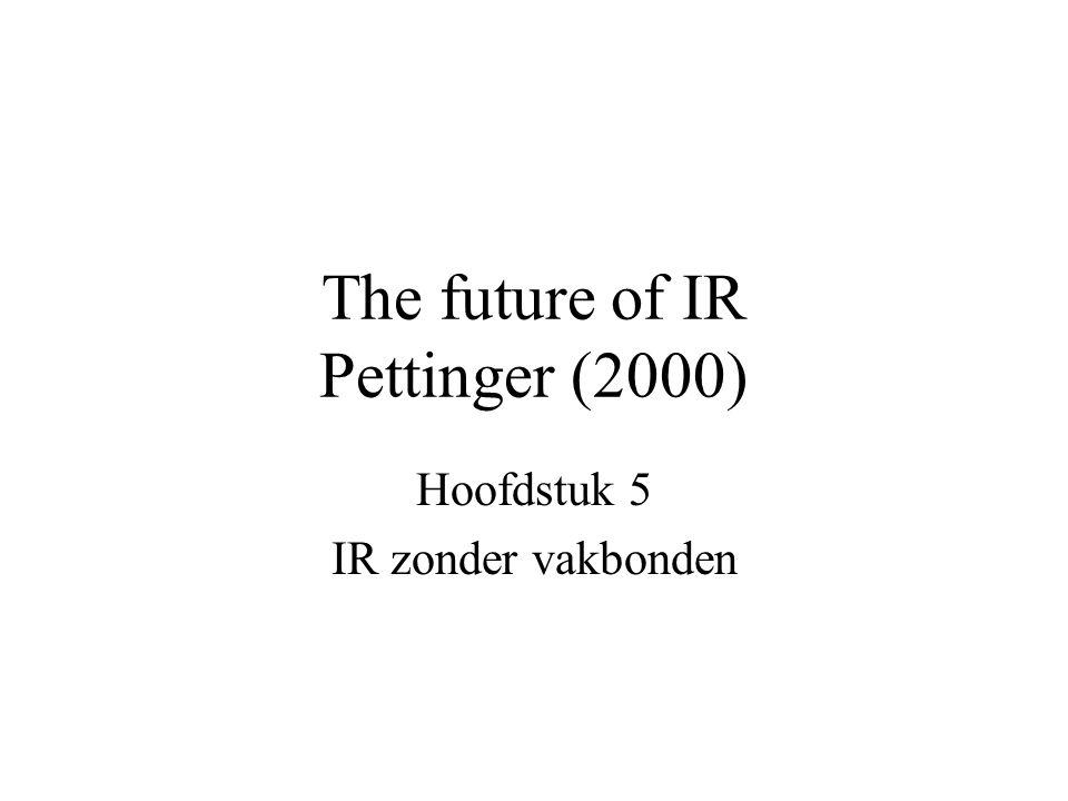 The future of IR Pettinger (2000) Hoofdstuk 5 IR zonder vakbonden
