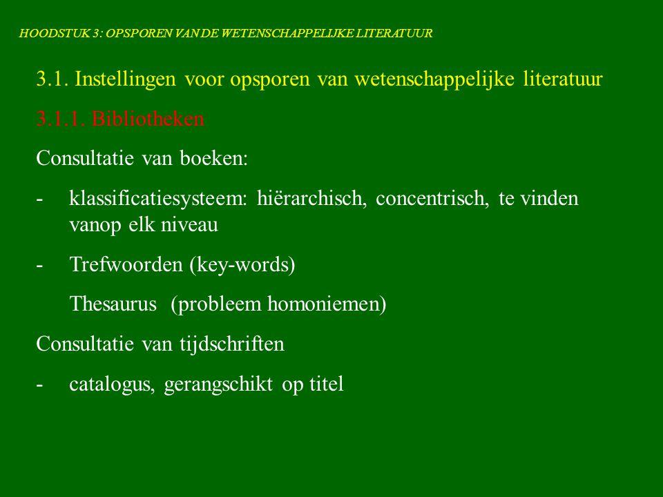 HOODSTUK 3: OPSPOREN VAN DE WETENSCHAPPELIJKE LITERATUUR 3.1.