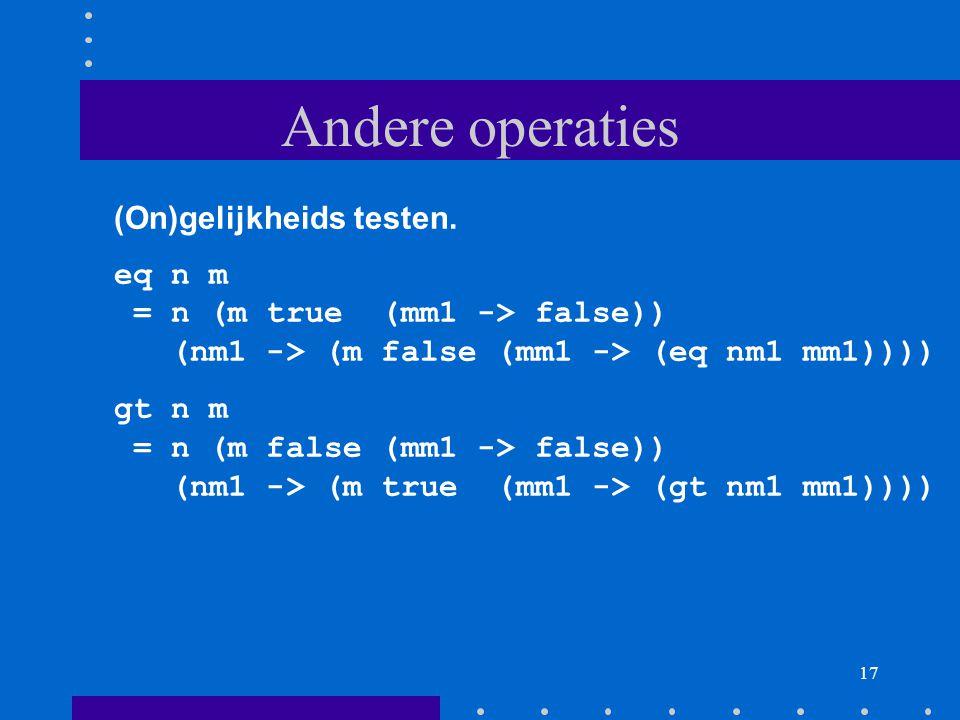 17 Andere operaties (On)gelijkheids testen.