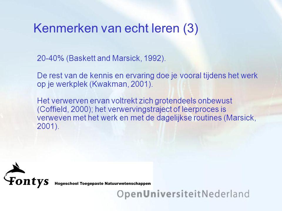 Kenmerken van echt leren (3) 20-40% (Baskett and Marsick, 1992).
