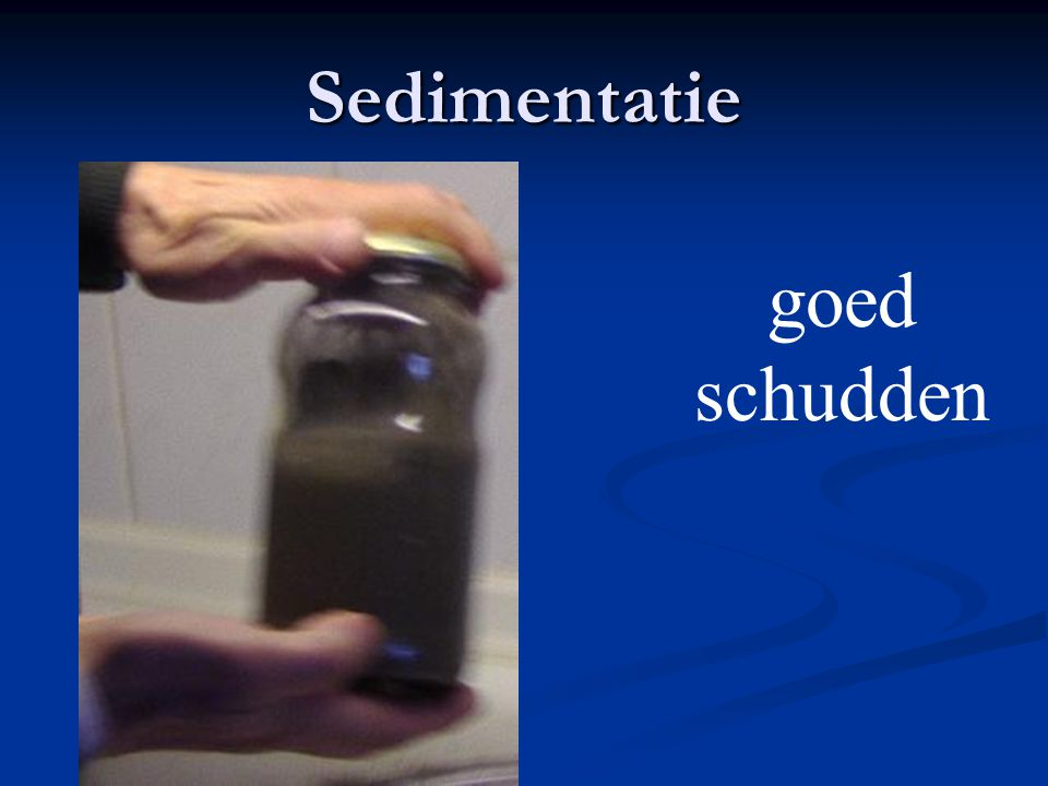 Sedimentatie goed schudden