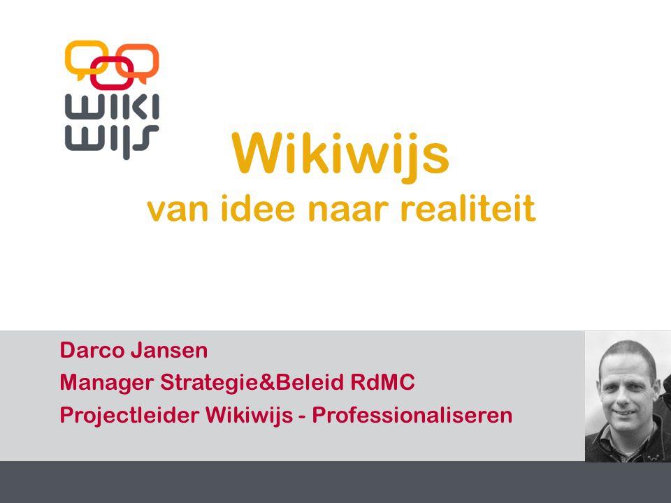 29-7-20141 1 Wikiwijs van idee naar realiteit Darco Jansen Manager Strategie&Beleid RdMC Projectleider Wikiwijs - Professionaliseren