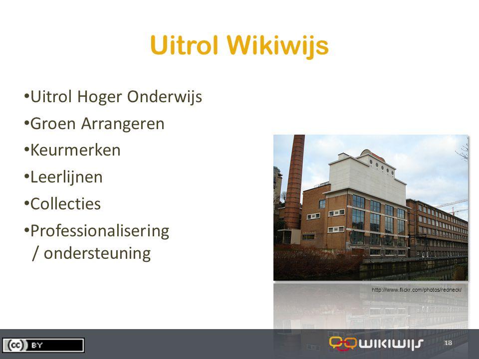 29-7-201418 Uitrol Wikiwijs 18 Uitrol Hoger Onderwijs Groen Arrangeren Keurmerken Leerlijnen Collecties Professionalisering / ondersteuning http://www