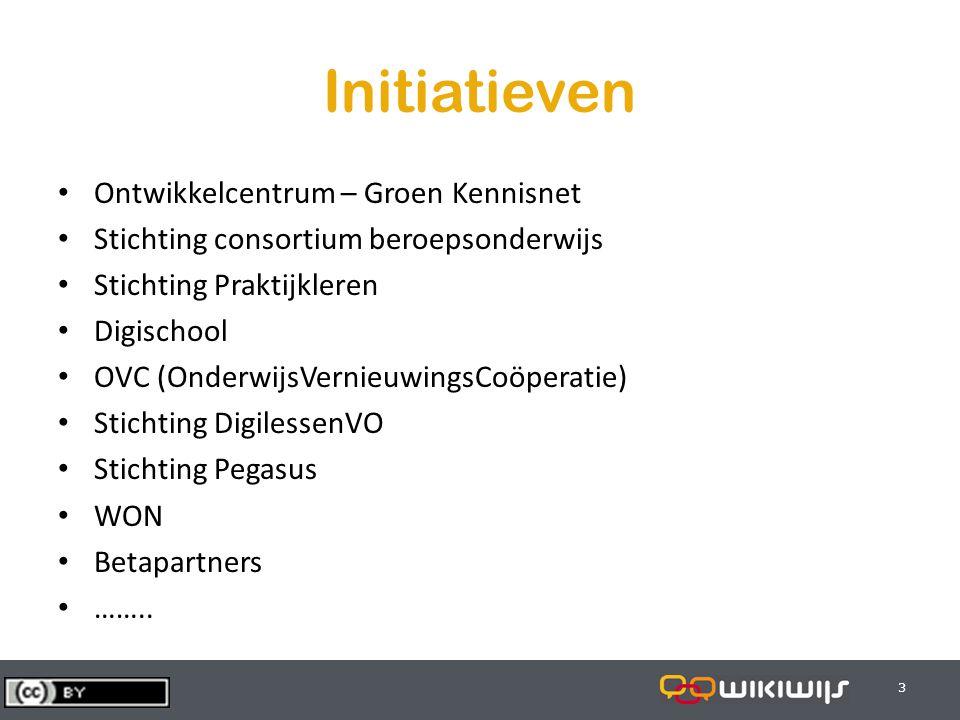 29-7-20143 33 Initiatieven Ontwikkelcentrum – Groen Kennisnet Stichting consortium beroepsonderwijs Stichting Praktijkleren Digischool OVC (OnderwijsV
