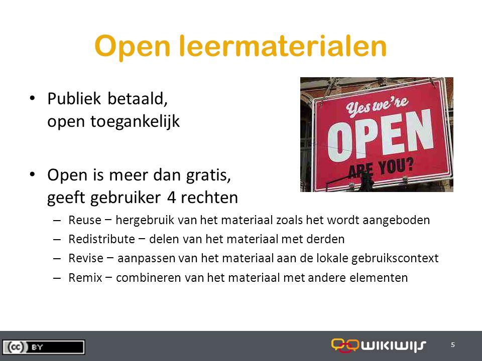 29-7-20145 55 Open leermaterialen Publiek betaald, open toegankelijk Open is meer dan gratis, geeft gebruiker 4 rechten – Reuse – hergebruik van het m