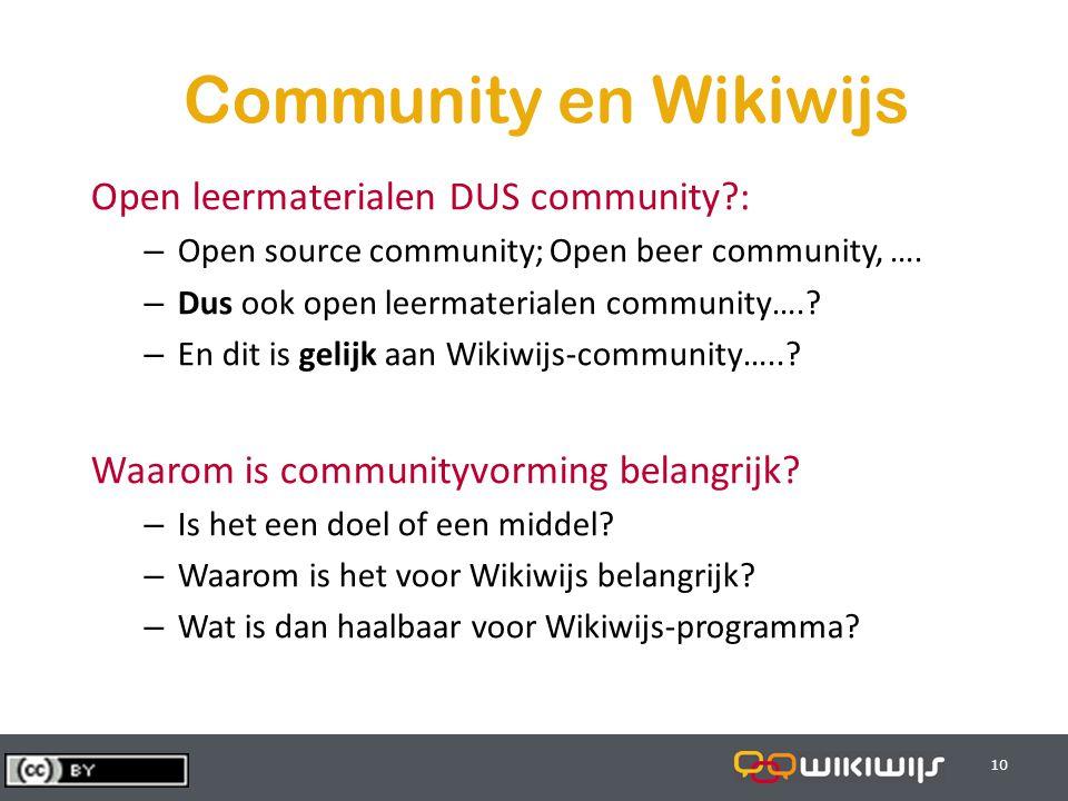 29-7-201410 Community en Wikiwijs Open leermaterialen DUS community : – Open source community; Open beer community, ….