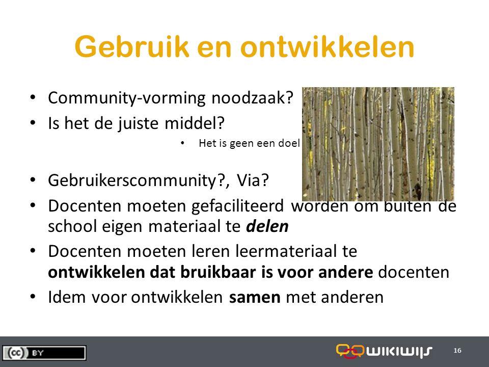 29-7-201416 Gebruik en ontwikkelen Community-vorming noodzaak.