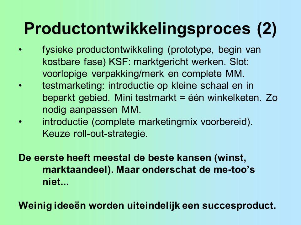 Productontwikkelingsproces (2) fysieke productontwikkeling (prototype, begin van kostbare fase) KSF: marktgericht werken. Slot: voorlopige verpakking/