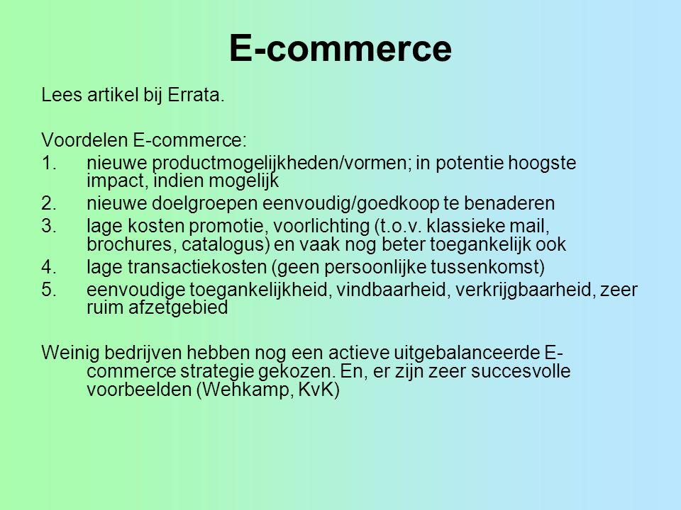 E-commerce Lees artikel bij Errata. Voordelen E-commerce: 1.nieuwe productmogelijkheden/vormen; in potentie hoogste impact, indien mogelijk 2.nieuwe d