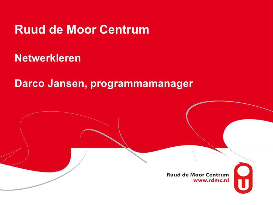 Ruud de Moor Centrum Netwerkleren Darco Jansen, programmamanager
