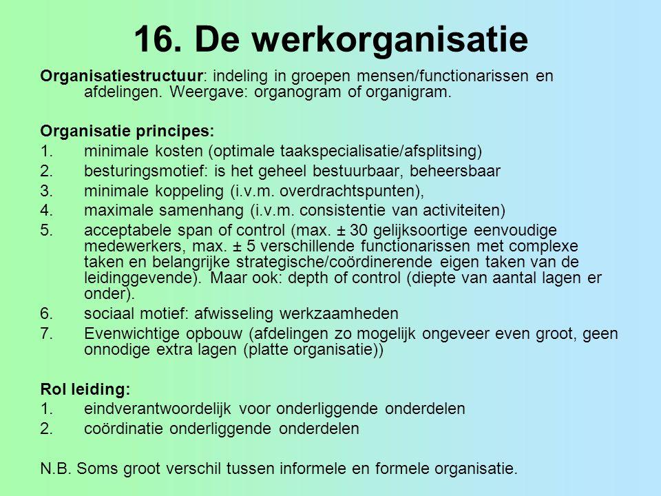 De werkorganisatie (2) Leidingrelaties: hiërarchisch: algemeen eind verantwoordelijk operationeel: voor dagelijkse aansturing functioneel: aansturing voor één of enkele specialistische functiegebieden Opties voor organiseren: functioneel, zelfde vakgebied markten producten regio's