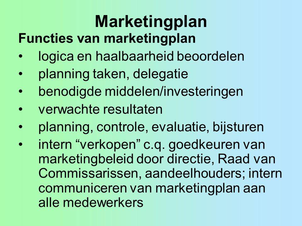 Marketingplan Functies van marketingplan logica en haalbaarheid beoordelen planning taken, delegatie benodigde middelen/investeringen verwachte result