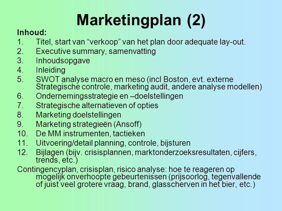 Marketingplan (3) Een goed marketing plan: nadruk op hoofdzaken nadruk op analyse, visie, aansprekende (groei) resultaten en activiteiten elk jaar met creativiteit relevante verbeteringen aangebracht t.o.v.