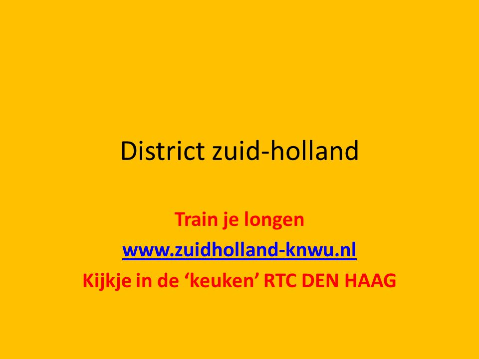 District zuid-holland Train je longen www.zuidholland-knwu.nl Kijkje in de 'keuken' RTC DEN HAAG