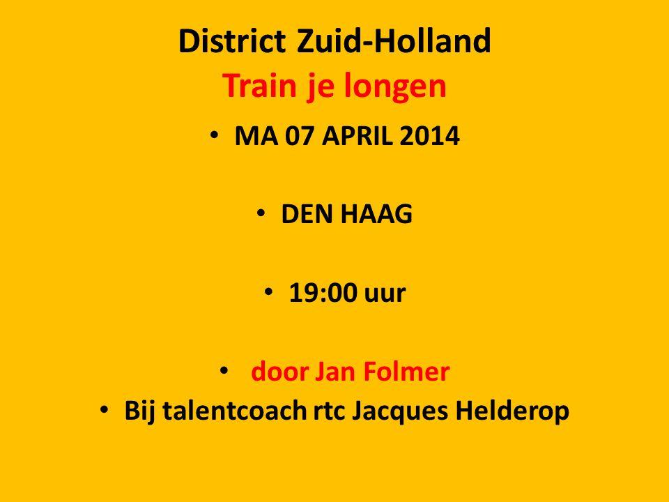 District Zuid-Holland Train je longen locatie RTC DEN HAAG ZUID WEST COLLEGE Beresteinlaan 627 2542-JR DEN HAAG Aanmelden zsm bij: Stdc : Louis Bode Louis.bode@online.nl Voor wie bestemd Houders kaderlicentie 2014 KNWU met diploma van: Trainers a - b - c Trainers wt3 – wt4 Sportmasseurs met Geldig soigneurs licentie Conform SCAS-accreditatie