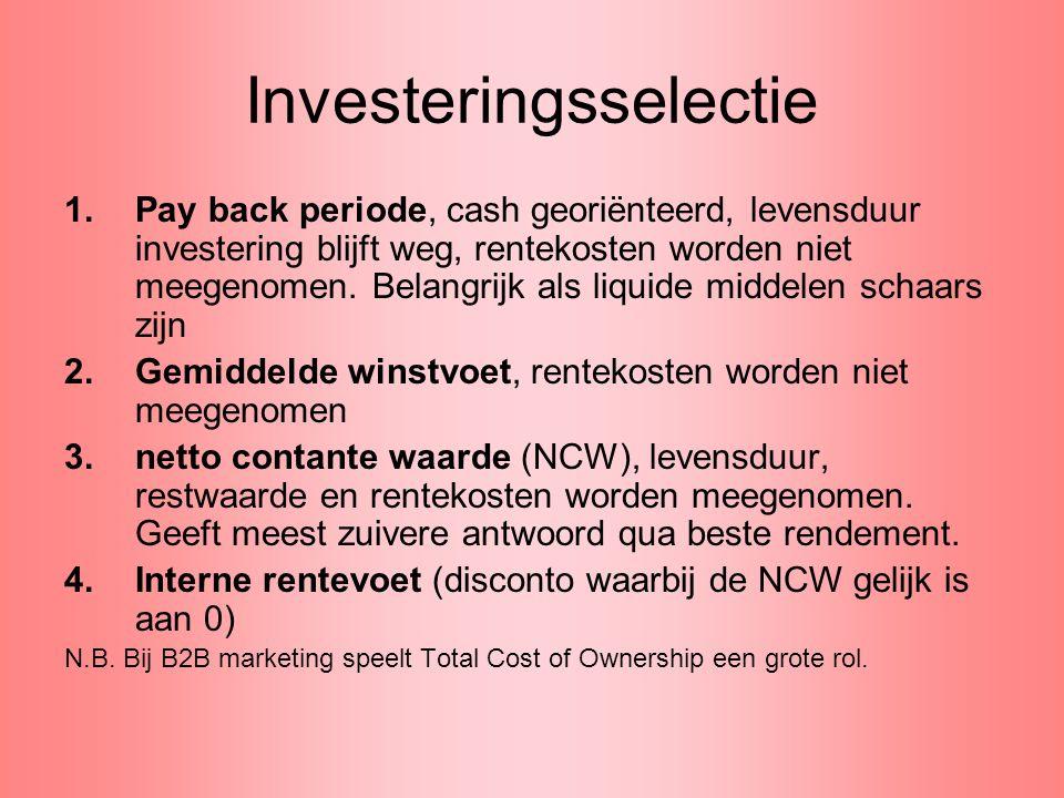 Investeringsselectie 1.Pay back periode, cash georiënteerd, levensduur investering blijft weg, rentekosten worden niet meegenomen. Belangrijk als liqu