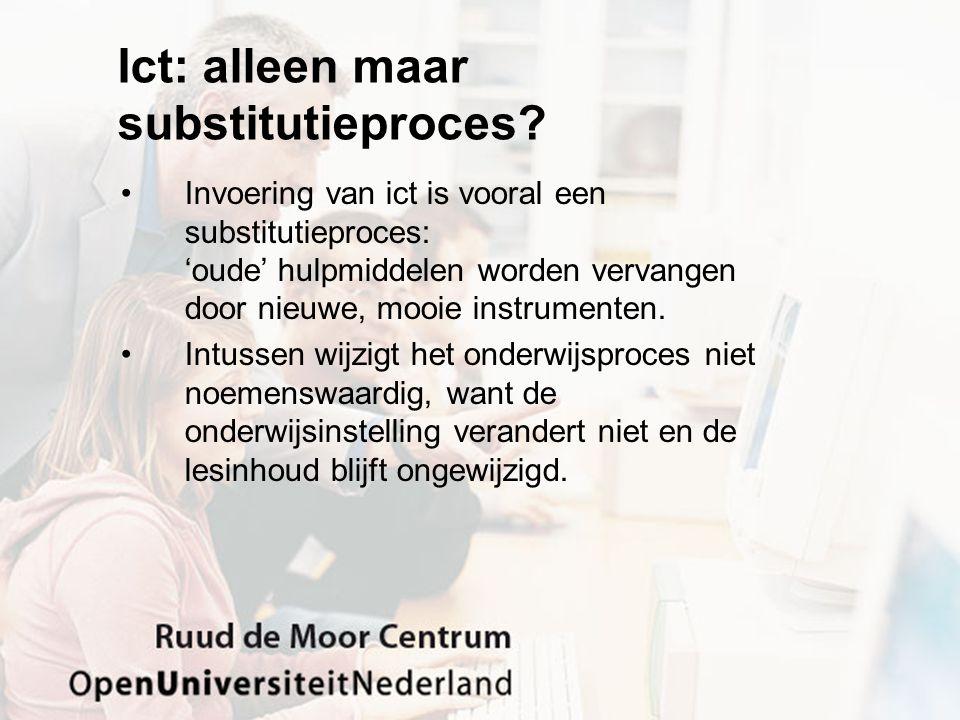Ict: alleen maar substitutieproces.