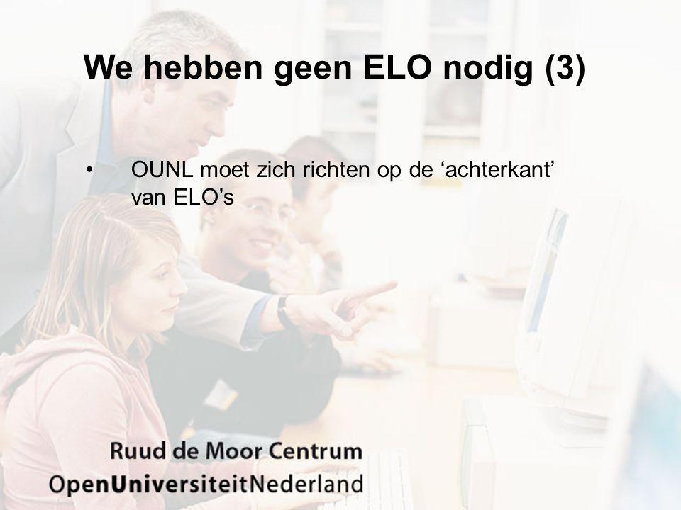 We hebben geen ELO nodig (3) OUNL moet zich richten op de 'achterkant' van ELO's