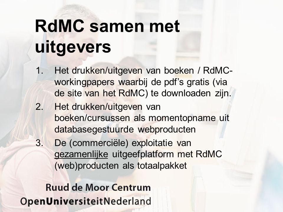 RdMC samen met uitgevers 1.Het drukken/uitgeven van boeken / RdMC- workingpapers waarbij de pdf's gratis (via de site van het RdMC) te downloaden zijn.