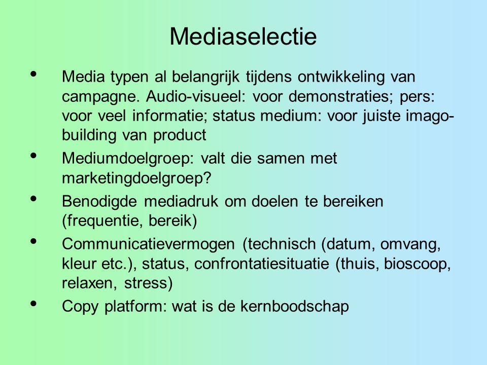 Media typen al belangrijk tijdens ontwikkeling van campagne. Audio-visueel: voor demonstraties; pers: voor veel informatie; status medium: voor juiste