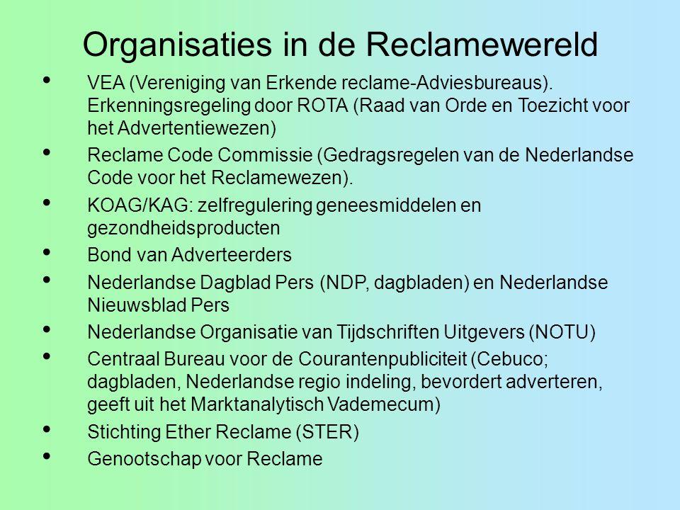 Organisaties in de Reclamewereld VEA (Vereniging van Erkende reclame-Adviesbureaus). Erkenningsregeling door ROTA (Raad van Orde en Toezicht voor het