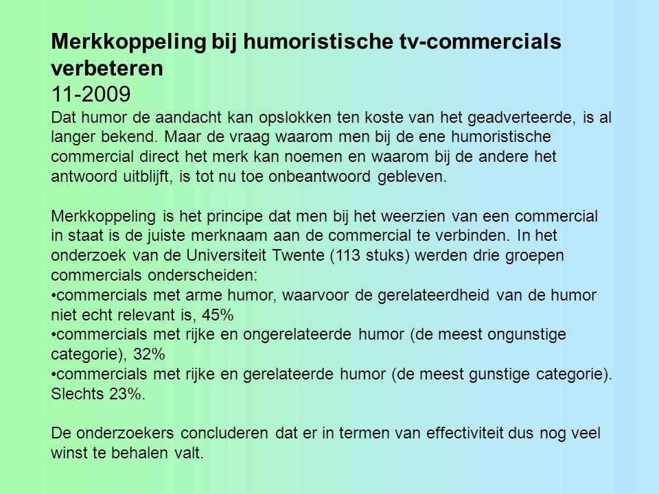 Merkkoppeling bij humoristische tv-commercials verbeteren 11-2009 Dat humor de aandacht kan opslokken ten koste van het geadverteerde, is al langer be