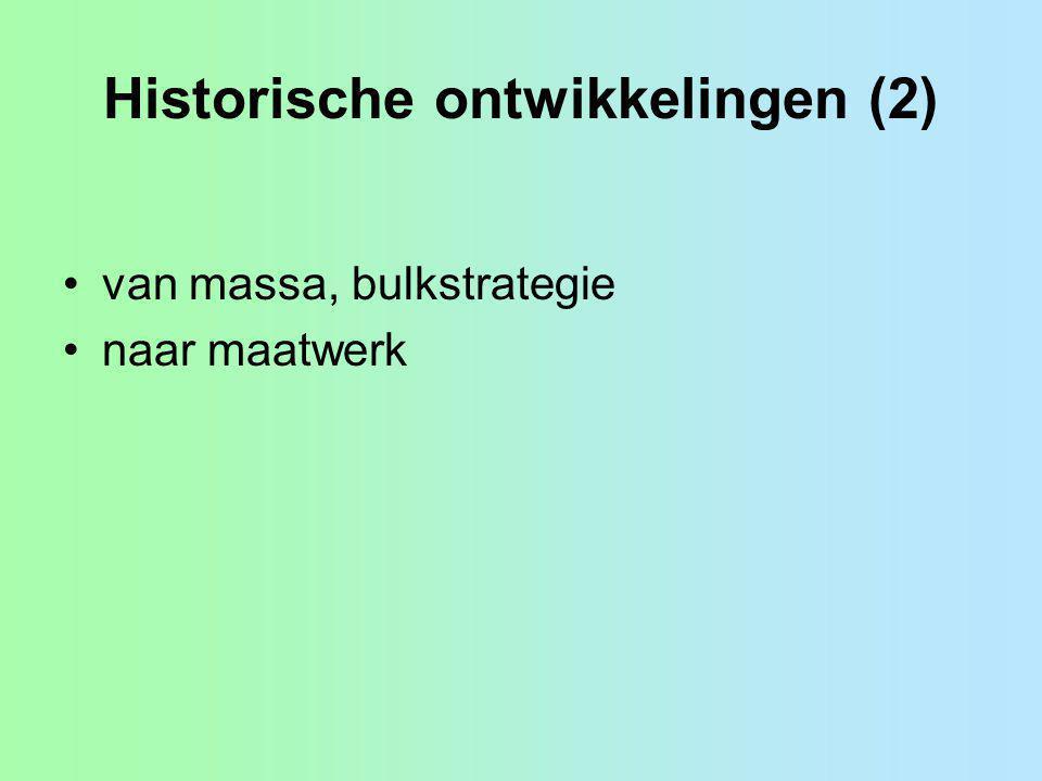 Historische ontwikkelingen (2) van massa, bulkstrategie naar maatwerk