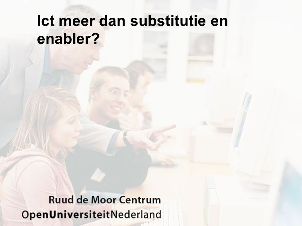 Ict meer dan substitutie en enabler