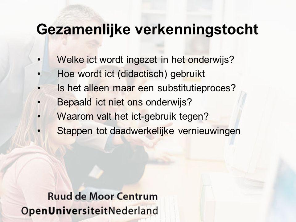 Gezamenlijke verkenningstocht Welke ict wordt ingezet in het onderwijs.