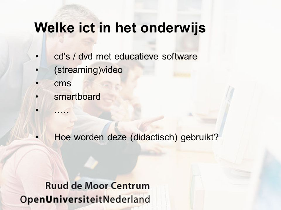 Welke ict in het onderwijs cd's / dvd met educatieve software (streaming)video cms smartboard …..