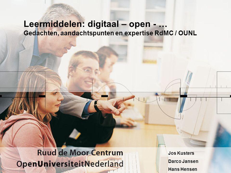 Leermiddelen: digitaal – open - … Gedachten, aandachtspunten en expertise RdMC / OUNL Jos Kusters Darco Jansen Hans Hensen